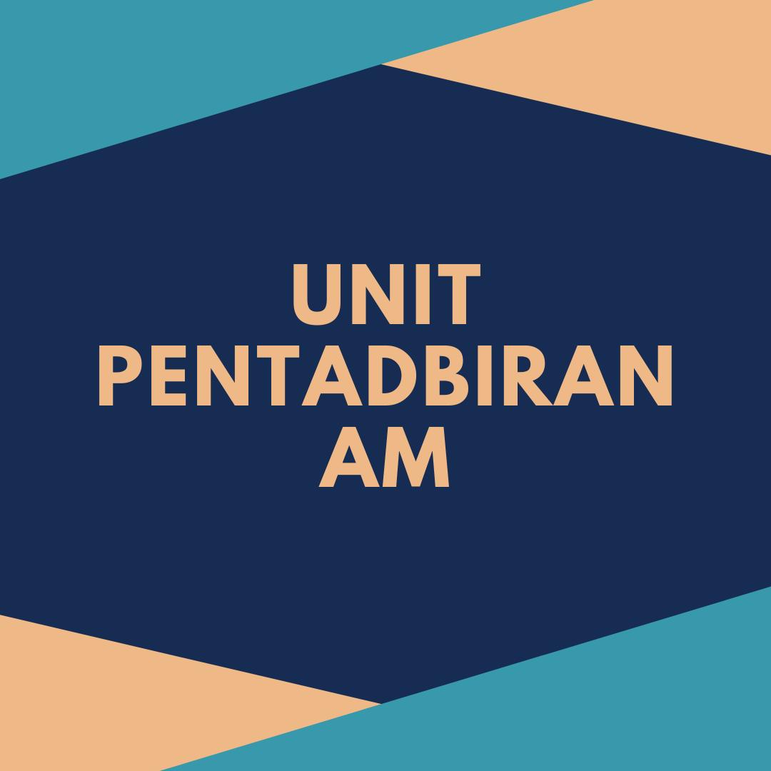 UNIT PENTADBIRAN AM