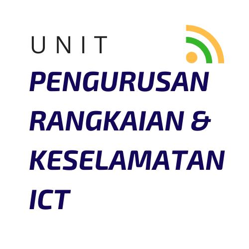 UNIT PENGURUSAN RANGKAIAN DAN KESELAMATAN ICT